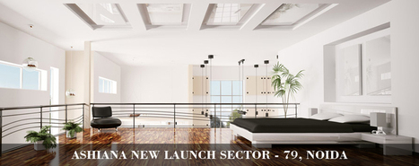 Ashiana New Launch | Flats in Ashiana Homes New Launch-in Sector 79 Noida | Real estate | Scoop.it