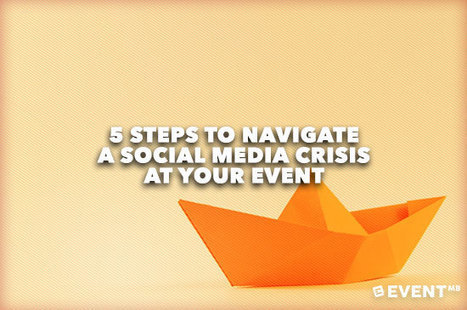 5 Steps to Navigate a Social Media Crisis at your Event | Event Social Media & Technology | Scoop.it