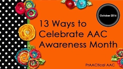 13 Ways to Celebrate AAC Awareness Month | AAC: Augmentative and Alternative Communication | Scoop.it