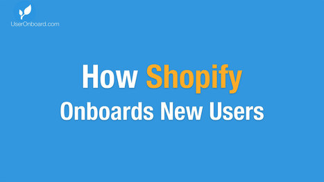 How Shopify Onboards New Users | User Onboarding | Online Marketing Articles - Recommended | Scoop.it