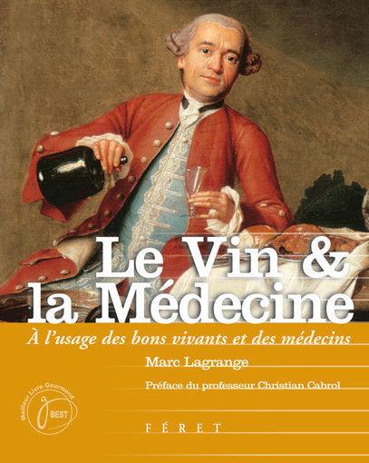 A votre santé ! Une histoire de la médecine et du vin qui pouvait soigner tous les maux et  même les hémorroïdes ! | Accro du vin | Scoop.it