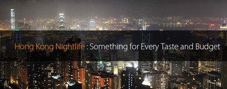 Hong Kong Nightlife: Something for Every Taste and Budge | social media optimization | Scoop.it