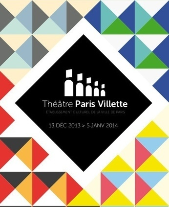Ré-Ouverture du Théâtre Paris Villette | théâtre in and off | Scoop.it