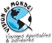 Vision du Monde | Tourisme équitable, solidaire et responsable | Scoop.it