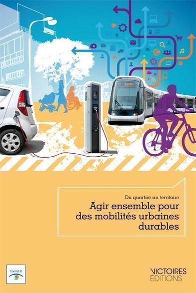 Du quartier au territoire : agir ensemble pour des mobilités urbaines durables - Cdurable.info | Intermodalité transports voyageurs | Scoop.it