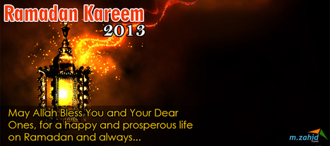 M.Zahid Travel Wishes you a blessed Ramadan 2013 | Ramadan | Scoop.it