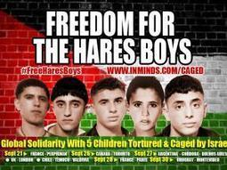 Alert: Global solidarity with the Hares Boys - Protests across the world for Palestinian children tortured and caged in Israel | Occupied Palestine | Scoop.it