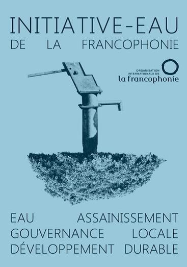 Atelier de restitution de l'Initiative-Eau de la Francophonie 2015 ... - mediaterre.org | AgroParisTech Eau | Scoop.it