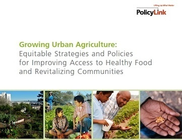Growing Urban Agriculture: Equitable Strategies and Policies for ... | Growing Food | Scoop.it