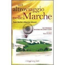 Un altro viaggio nelle Marche. Due terranauti in autobus tra saperi e gusto   Le Marche un'altra Italia   Scoop.it