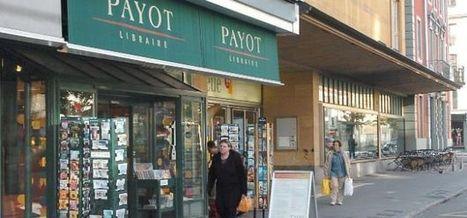 Payot: la plus grande librairie de Suisse romande est à vendre - Suisse - Actualités - Arcinfo - site de L'Express, L'Impartial et de Canal Alpha | BiblioLivre | Scoop.it