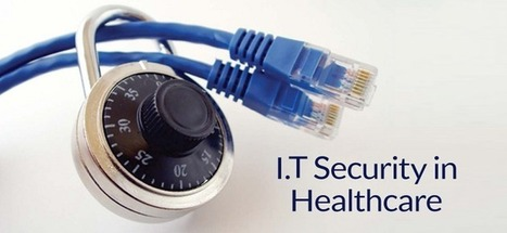 I.T Security in Healthcare | Health care role | Scoop.it