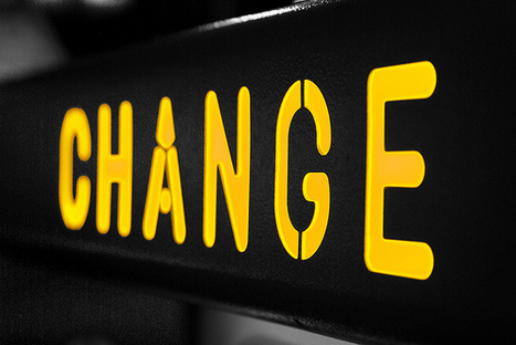 """""""I hate change!"""" Be the change.   Leading Choices   Scoop.it"""