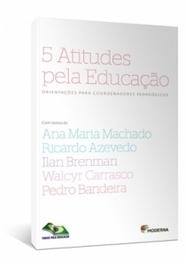5 Atitudes pela Educação - Orientações para Coordenadores Pedagógicos | Inovação Educacional | Scoop.it