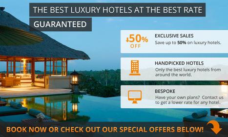 Luxury Hotel Deals | Save Up to 50% | Book Now | TravelerVIP.com | Travel | Scoop.it
