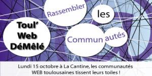 Toul'Web Démêlé le 15 octobre 2012 dès19H00 à La Cantine Toulouse   La Cantine Toulouse   Scoop.it