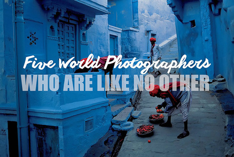 The men behind the pictures : five world photographers who are like no other | Hunted & Gathered | Scoop.it