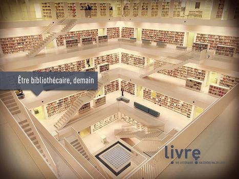Être bibliothécaire, demain | Culture, art, audiovisuel, spectacle | Scoop.it