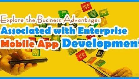 Business Advantages Associated with Enterprise Mobile App Development | Technology and Gadgets latest news | Scoop.it
