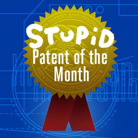 Introducing EFF's Stupid Patent of the Month | SuiGenerisNet | Scoop.it