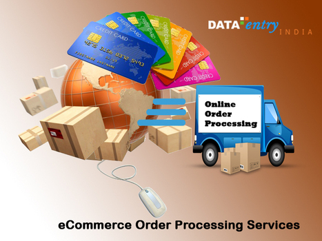 Significance of Custom eCommerce Order Processing Services | Catalog Processing & Data Entry Services | Scoop.it