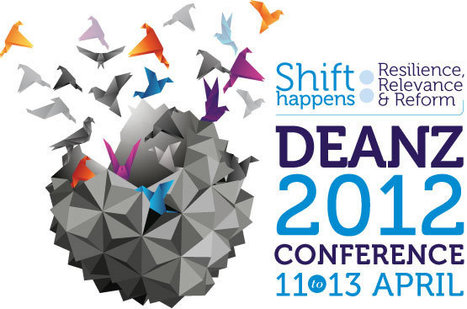 DEANZ Conference 2012 Shift Happens - Resilience, Relevance and Reform | Professional learning | Scoop.it