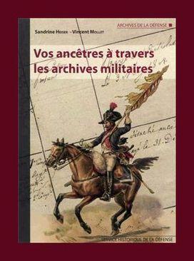 The French Genealogy Blog: Book Review : Vos ancêtres à travers les archives militaires   Chroniques d'antan et d'ailleurs   Scoop.it
