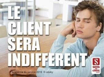 Sens du client - Le blog des professionnels du marketing client et de la relation client: Le client sera indifférent (Tendances relation client 2015 - 8/10) | Acquisition et fidélisation. DATA et relation client | Scoop.it