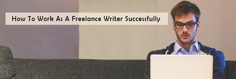 How To Work As A Freelance Writer Successfully | Tutorpace | Scoop.it
