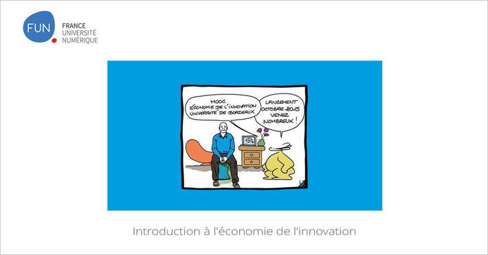 [Today] MOOC Introduction à l'économie de l'innovation | MOOC Francophone | Scoop.it