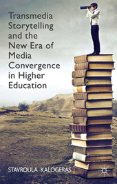 Book Review: Transmedia Storytelling and the New Era of Media Convergence in Higher Education by James  Marshall : Learning Solutions Magazine | transmedias crossmedias | Scoop.it