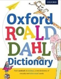 Book of the Week: the new whoppsy-whiffling Roald Dahl Dictionary – Better Reading | Reading discovery | Scoop.it