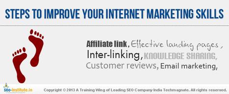 Steps to Improve Your Internet Marketing Skills | seo-institute.in | SEO Training Institute | Scoop.it
