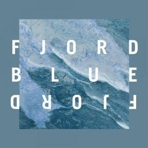"""Fjord – """"Blue""""   2014 Music Releases   Scoop.it"""
