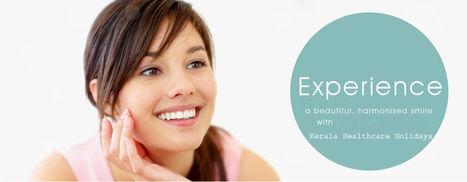 Dental tourism Kerala SERVICES | Dental treatment  in kerala | Scoop.it