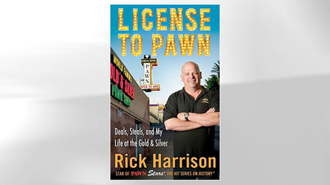 Rick Harrison: Pawn Shop to Reality TV Star | Pawn Stars | Scoop.it