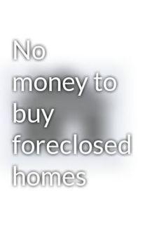 No money to buy foreclosed homes - Wattpad | Short Property Sales | Scoop.it