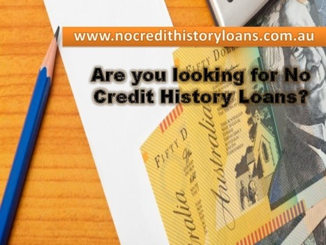 No Credit History Loans - The Perfect Selection For Australian People - PdfSR.com | No Credit History Loans | Scoop.it