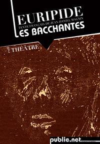 Les Bacchantes, d'Euripide, traduit par Jean-Daniel | Publie.net | Scoop.it