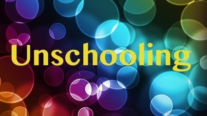 Explaining Unschooling... | Homeschooling Unschooling Learning | Scoop.it