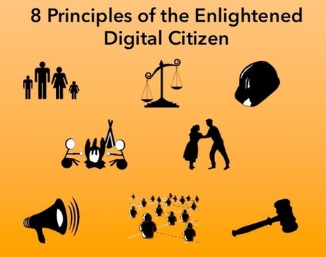8 Principles of the Enlightened Digital Citizen | Digital CitiZENship | eSkills | Big and Open Data, FabLab, Internet of things | Scoop.it