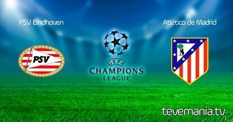 PSV vs Atletico de Madrid en Vivo - Champions League | Television en Vivo - Futbol en Vivo - TV por Internet | Scoop.it
