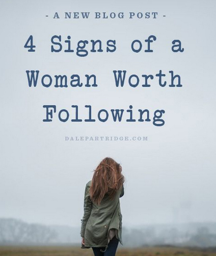 4 Signs of a Woman Worth Following - The Daily Positive | Collaborative Revolution | Scoop.it