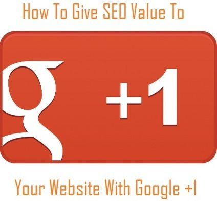 How To Give SEO Value To Your Website With Google +1 | SEO Practices | Scoop.it