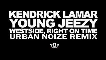 Kendrick Lamar - Westside, Right On Time (Urban Noize Remix) | Rap , RNB , culture urbaine et buzz | Scoop.it