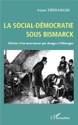 La social-démocratie sous Bismarck. ... - La Cliothèque | livres allemands -  littérature allemande - livres sur l'Allemagne | Scoop.it