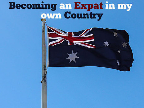 Becoming An Expat In My Own Country - The Aussie Nomad | Hints, Tips, Tricks & Travel ideas! | Scoop.it
