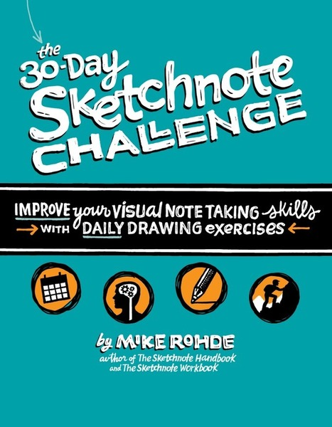 My New Book: The 30-Day Sketchnote Challenge! | Graphic Coaching | Scoop.it