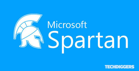Microsoft Spartan Web Browser Download for Windows 10 - Tech Diggers | Technology News and Reviews | Scoop.it