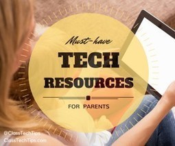 11 Must-Have Tech Resources for Parents - Class Tech Tips | Linguagem Virtual | Scoop.it